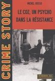 Michel Rosso - Le Coz, un psycho dans la résistance.