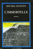 Michel Rosten - L'immortelle.