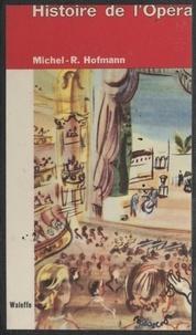 Michel-Rostislav Hofmann et  Collectif - Histoire de l'opéra.