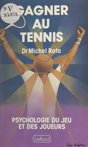 Michel Rota et Georges Deniau - Gagner au tennis - Psychologie du jeu et des joueurs.