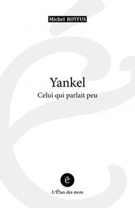 Michel Rotfus - Yankel - Celui qui parlait peu.