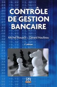 Michel Rouach et Gérard Naulleau - Contrôle de gestion bancaire.