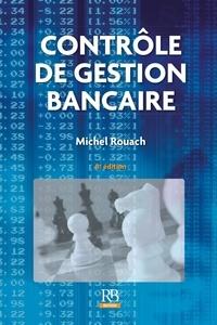 Michel Rouach - Contrôle de gestion bancaire.