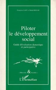 Michel Rouah et Françoise F. Laot - PILOTER LE DEVELOPPEMENT SOCIAL. - Guide d'évaluation dynamique et participative.