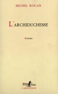 Michel Rouan - L'Archiduchesse.