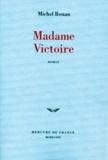Michel Rouan - Madame Victoire.