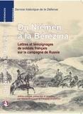 Michel Roucaud et François Houdecek - Du Niémen à la Bérézina - Lettres et témoignages de soldats français sur la campagne de Russie.