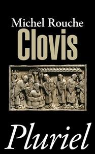 Clovis- Suivi de vingt et un documents traduits et commentés - Michel Rouche |
