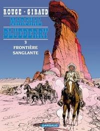 Michel Rougé et Jean Giraud - Marshal Blueberry Tome 3 : Frontière sanglante.