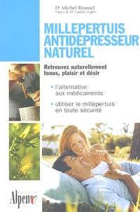 Michel Roussel - Millepertuis, antidépresseur naturel.