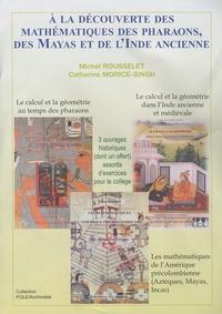 Accentsonline.fr A la découverte des mathématiques des pharaons, des mayas et de l'Inde ancienne - Pack en 3 volumes Image
