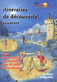 Michel Rousselet et Danielle Avezard - Itinéraires de découverte en quatrième.