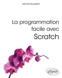 Michel Rousselet - La programmation facile avec Scratch.