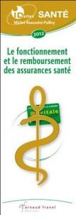 Michel Rousselot-Pailley - Le fonctionnement et le remboursement des assurances santé.