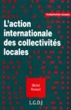 Michel Rousset - L'action internationale des collectivités locales.