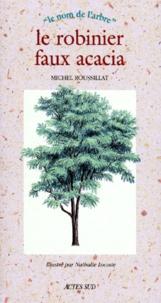 Michel Roussillat - Le robinier, faux acacia.