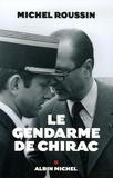 Michel Roussin - Le gendarme de Chirac.