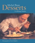 Michel Roux - Desserts. - A lifelong passion.