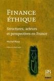Michel Roux - Finance éthique - Structures, acteurs et perspectives en France.