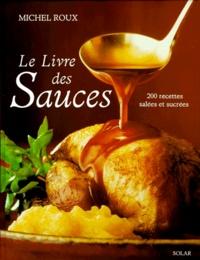 Histoiresdenlire.be LE LIVRE DES SAUCES. 200 recettes salées et sucrées Image