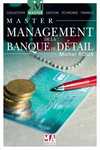 Michel Roux - Management de la banque de détail - A la recherche de la confiance !.