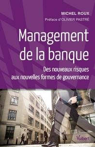 Michel Roux - Management de la banque - Des nouveaux risques aux nouvelles formes de gouvernance.