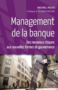 Management de la banque - Des nouveaux risques aux nouvelles formes de gouvernance.pdf