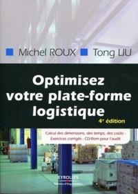 Michel Roux et Tong Liu - Optimisez votre plate-forme logistique - Exercices corrigés. 1 Cédérom