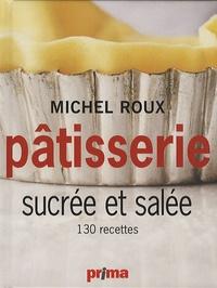 Michel Roux - Pâtisserie sucrée et salée - 130 recettes.