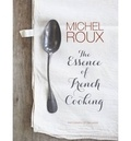 Michel Roux - The Essence of French Cooking.