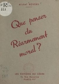 Michel Rovers - Que penser du réarmement moral ?.