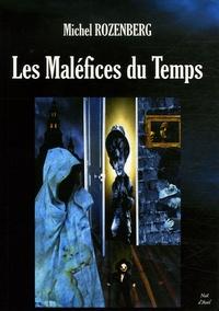 Michel Rozenberg - Les maléfices du temps - Et autres récits intemporels.