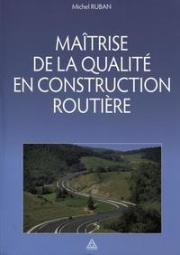 Michel Ruban - Maîtrise de la qualité en construction routière.