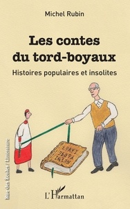 Michel Rubin - Les contes du tord-boyaux - Histoires populaires et insolites.