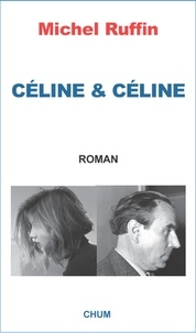 Michel Ruffin - Céline & Céline.
