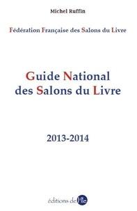 Michel Ruffin - Le Guide National des Salons du Livre.