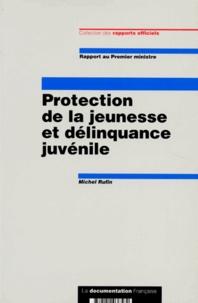 Michel Rufin - Protection de la jeunesse et délinquance juvénile.