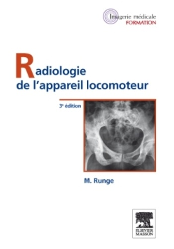 Michel Runge - Radiologie de l'appareil locomoteur.