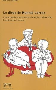 Michel Rychner - Le divan de Konrad Lorenz - Une approche comparée du rite et du symbole chez Freud, Jung et Lorenz.
