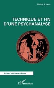 Michel-S Levy - Technique et fin dune psychanalyse.