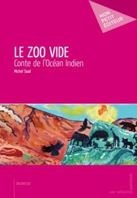 Michel Saad - Le zoo vide.