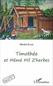 Michel Saad - Timothée et Mémé Mil Z'herbes.