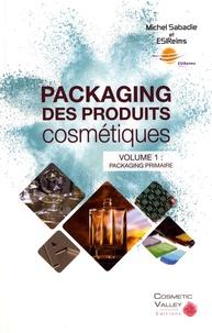 Michel Sabadie - Packaging des produits cosmétiques - Volume 1, Packaging primaire.