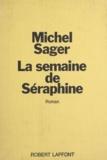 Michel Sager - La semaine de Séraphine.
