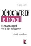 Michel Sailly - Démocratiser le travail - Un nouveau regard sur le lean management.