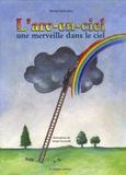 Michel Saint-Jean et Serge Ceccarelli - L'arc-en-ciel - Une merveille dans le ciel.