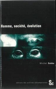 Michel Sakka - Homme, société, évolution.