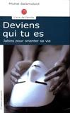 Michel Salamolard - Deviens qui tu es - Jalons pour orienter sa vie.