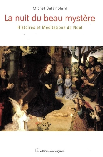 Michel Salamolard - La nuit du beau mystère - Histoires et Méditations de Noël.