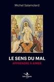 Michel Salamolard - Le sens du mal - Apprendre à aimer.